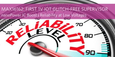 Glitch-free supervisor offers robust protection for low voltage IoT applications